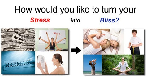 Change Your Stress Into Bliss